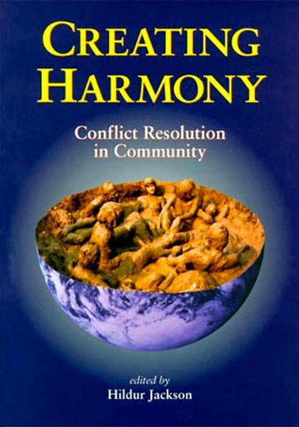 Creating Harmony. Conflict Resolution in Community, Hildur Jackson, ( Permanent Publications, UK, 1999)